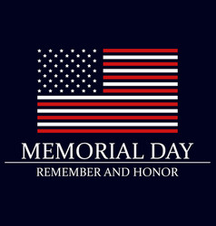 Memorial day remember and honor flag the vector
