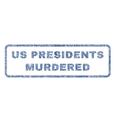 us presidents murdered textile stamp vector image