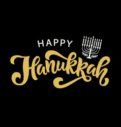 Happy hanukkah holiday lettering with menorah vector