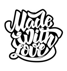 made with love lettering phrase on white vector image