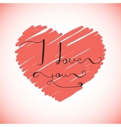 I love you - original hand lettering on red heart vector image