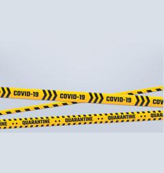 covid19-19 quarantine stripes cordon or border vector image