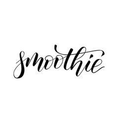 handwritten brush calligraphy smothie vector image