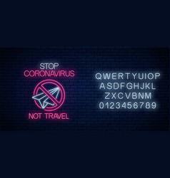 Stop coronavirus neon sign with not travel symbol vector