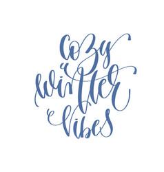 Cozy winter vibes - handwritten lettering text vector
