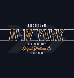 new york brooklyn design for t-shirt stylish tee vector image