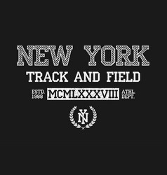 New york slogan typography for t-shirt ny track vector