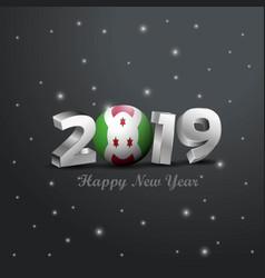 2019 happy new year burundi flag typography vector