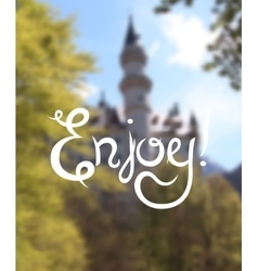 Enjoy hand lettering design inscription on blur vector