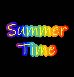 summer time poster inscription rainbow on a black vector image