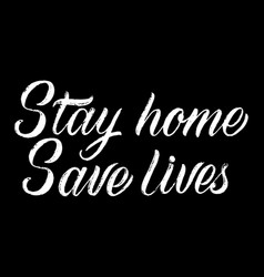 Stay at home save lives lettering hand vector
