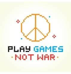 Play games not war vector image