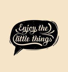 Enjoy little things hand lettering vector