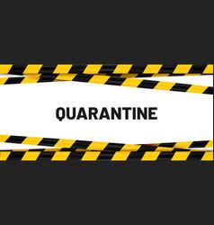 quarantine banner yellow tape stripes cross vector image