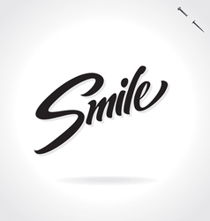 SMILE original custom hand lettering vector image vector image