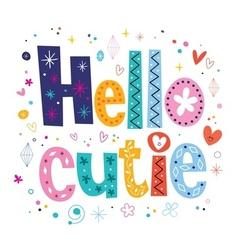 Hello cutie vector image
