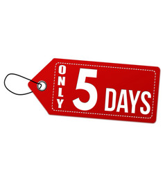 Only 5 days label or price tag vector