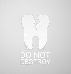 Do not destroy tooth vector