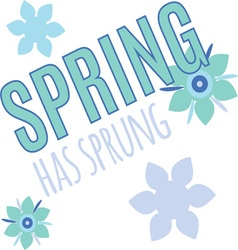Spring Has Sprung vector