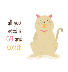 a funny cat having a cup coffee vector image