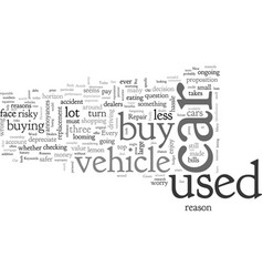 Buy a used car reasons to say in with the old vector