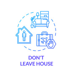 Dont leave house blue concept icon stay home vector