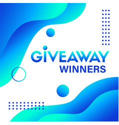 giveaway winners blue liquid background vector image