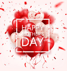 mothers day background with red hearts balloons vector image