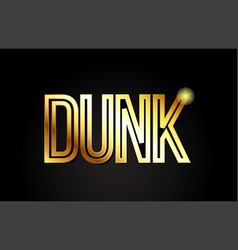 Dunk word text typography gold golden design logo vector