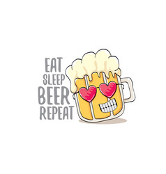 Eat sleep beer repeat concept vector