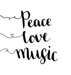 peace love music handwritten lettering hand drawn vector image