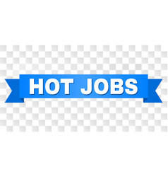 Blue stripe with hot jobs caption vector