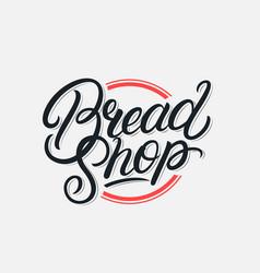 bread shop lettering logo vector image