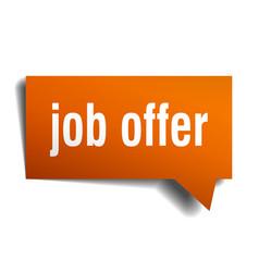 Job offer orange 3d speech bubble vector