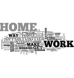 Where do you find work at home opportunities text vector