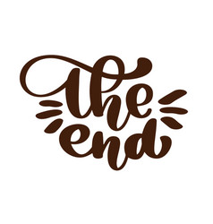 handdrawing the end text lettering phrase vector image