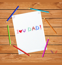 Kids hand writing inscription i love you dad vector