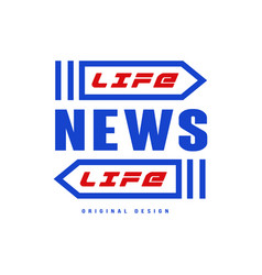 life news logo original design social mass media vector image