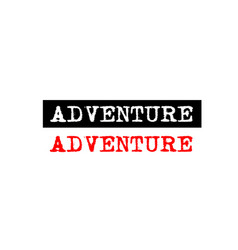 Adventure rubber stamp badge with typewriter set vector