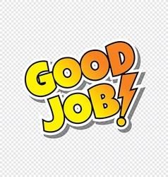 good job cartoon text sticker vector image
