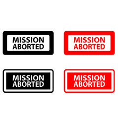 mission aborted rubber stamp vector image
