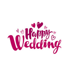 Happy wedding lettering marriage marry concept vector