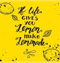if life gives you lemons make a lemonade vector image