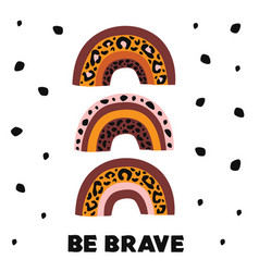 poster with brave rainbow leopard vector image