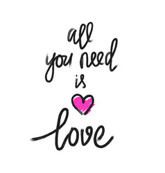 All you need is love calligraphy vector