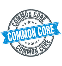Common core round grunge ribbon stamp vector