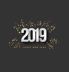 greeting card happy new year 2019 golden confetti vector image