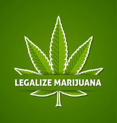 legalize marijuana hemp leaf on green background vector image