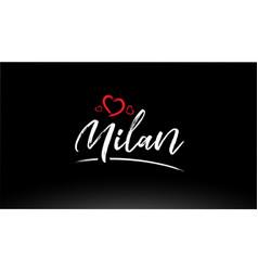 Milan city hand written text with red heart logo vector