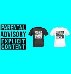 parental advisory t shirt print vector image